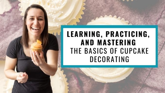 cover photo for skillshare video about learning, practicing, and mastering the basics of cupcake decorating