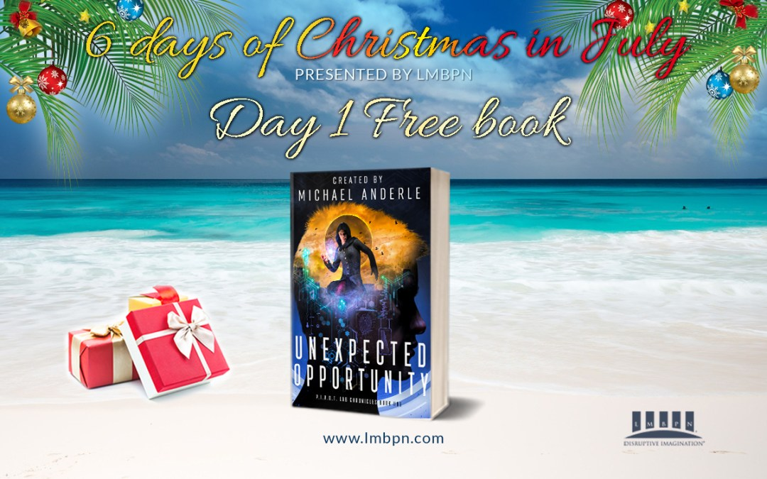 6 Days of Christmas in July Day 1: Get Unexpected Opportunity for FREE!