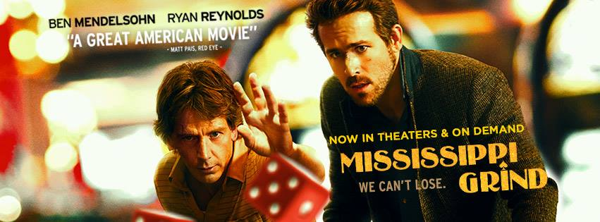 Movie Review: 'MISSISSIPPI GRIND' – A Sure-Bet With Quality Performances
