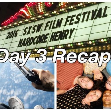SXSW Day 3 Recap: 'HARDCORE HENRY', 'DON'T THINK TWICE' & More