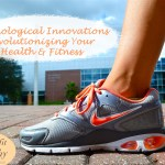 Technological Innovations Revolutionizing Your Health & Fitness