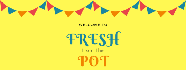 Welcome to FreshFromThePot