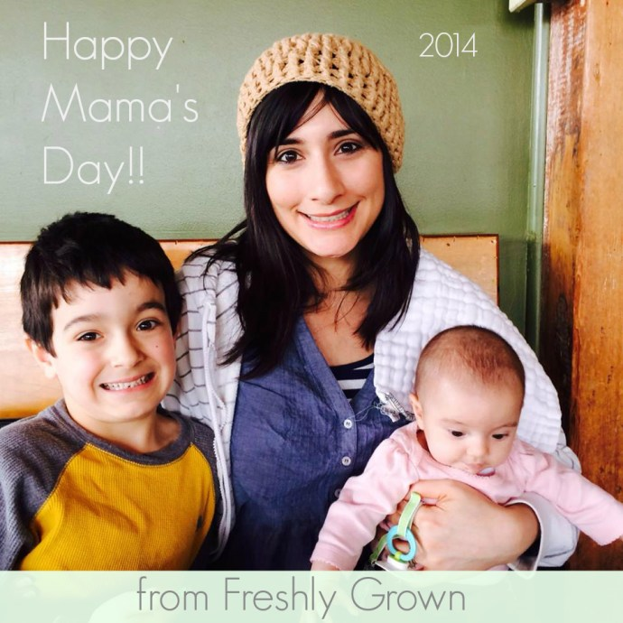 freshly-grown-happy-mamas-day-2014