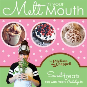 Melt in Your Mouth by Melissa Chappell