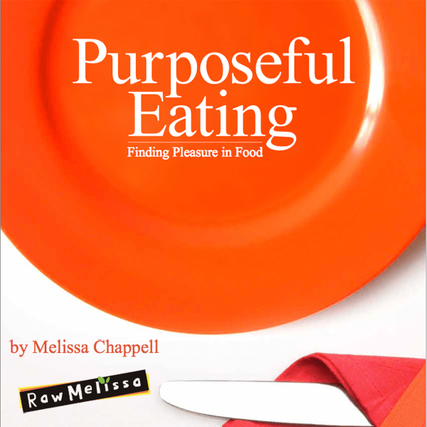Purposeful Eating by Melissa Chappell