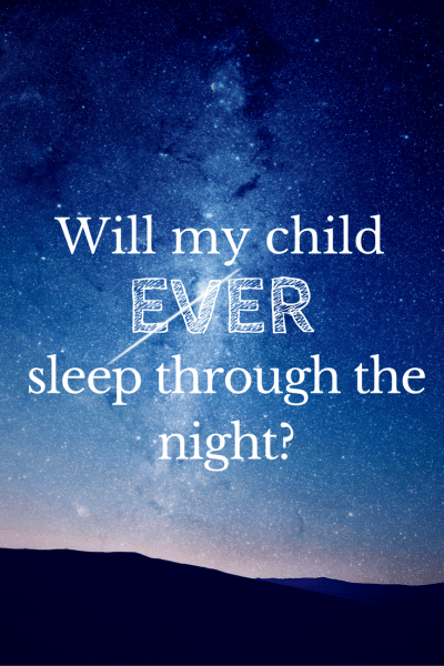 will my child ever sleep through the night