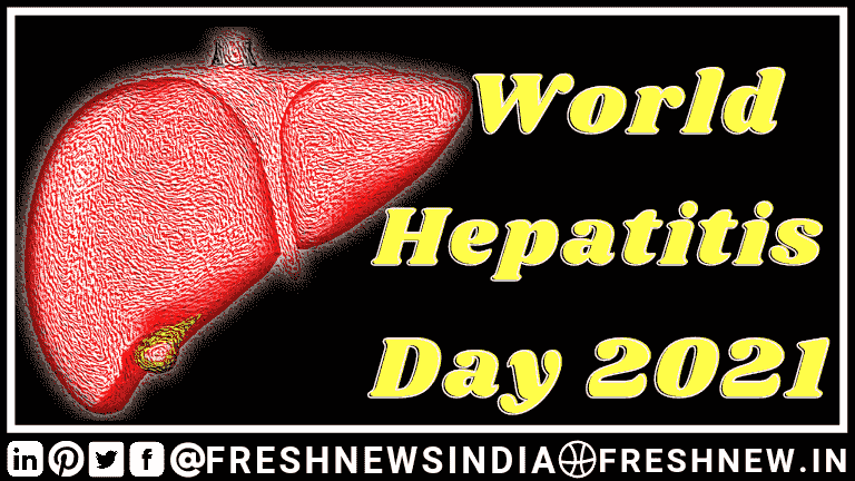 World Hepatitis Day 2021 quotes, theme, Prevention , aim, siginificance,
