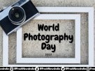 World Photography Day images photos History, Theme, Quotes, Types of Photography