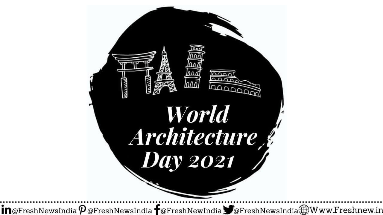 World Architecture Day 2021 Theme, Quotes, History, Tribute