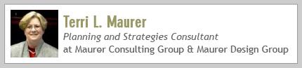 Terri L Maurer, Planning and Strategies Consultant at Maurer Consulting & Maurer Design Group