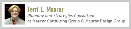 Terri L Maurer, Planning and Strategies Consultant at Maurer Consulting & Maurer Design Group