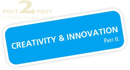 Creativity Innovation Part II Post2Post Creativity Today