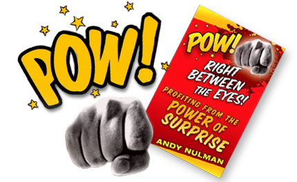 Pow! Profiting From the Power of Surprise Andy Nulman