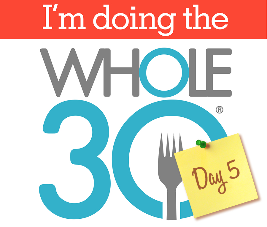 Whole30 - Day 5