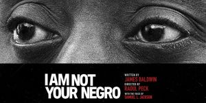 "See the Oscar-nominated Documentary ""I Am Not Your Negro"" at the Tower Theatre Friday"