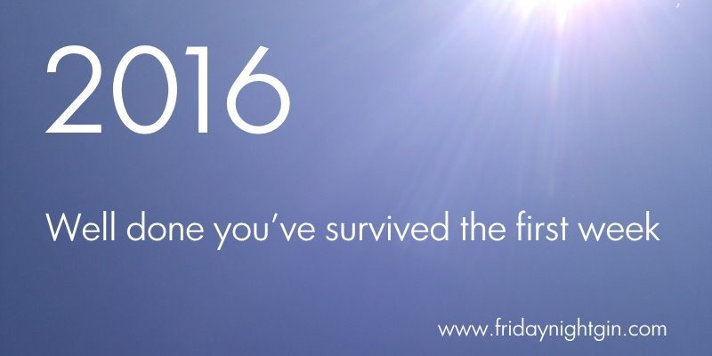 well done you survived the first week of 2016