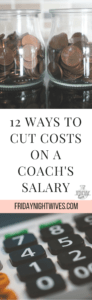 Need some unique ways to cut costs? Here are 12 ways that I personally save money on one income -- my husband's coaching salary.
