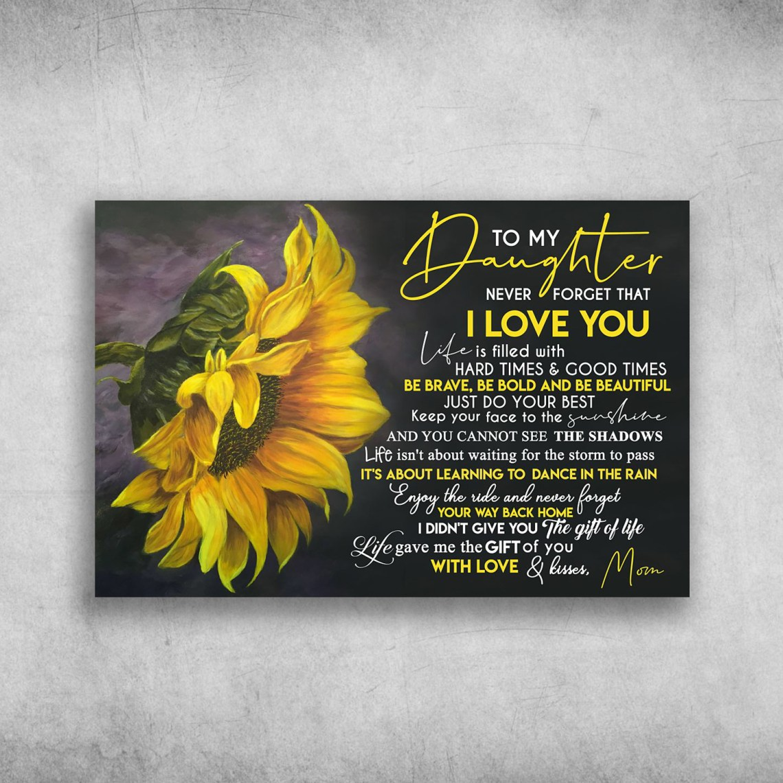 Download To My Daughter Never Forget That I Love You Sunflower Mom ...