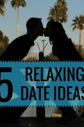 5 Relaxing Date Ideas