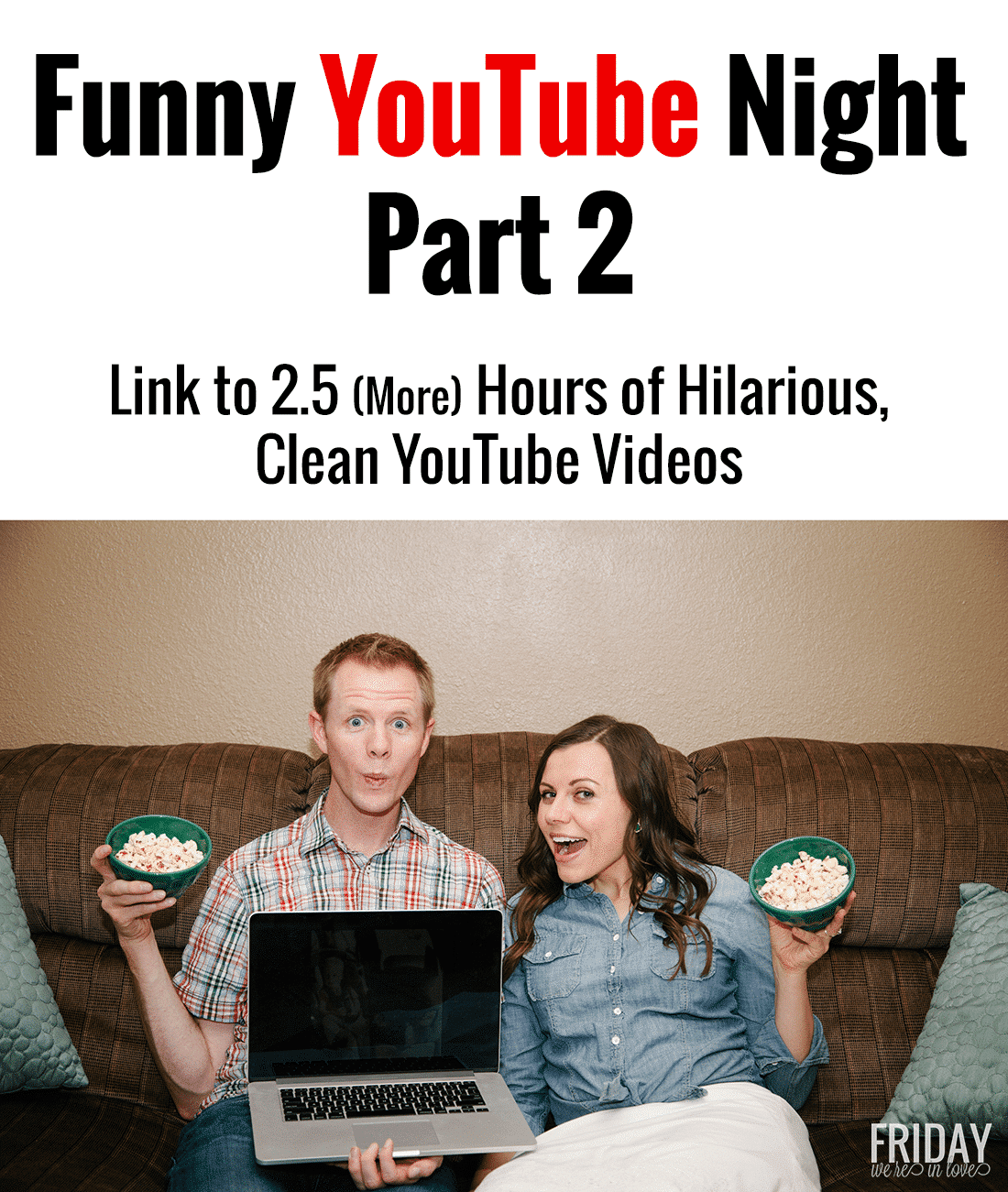 Image of: Eyebrows Slipped Funny Youtube Night Part 2 Link To 25 More Hours Of Clean Hilarious Friday Were In Love Funny Youtube Videos Night 25 Hours Of Hilarious Clean Youtube Videos