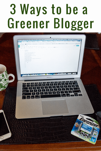 3 Ways to Be a Greener Blogger