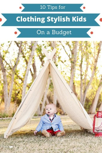 10 Ways to Clothe Stylish Kids on a Budget