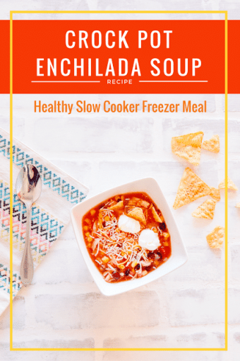 One Meal Now, One Meal Later: Healthy Crock Pot Enchilada Soup
