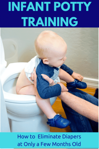 Infant Potty Training/Elimination Communication: What It Is and How to Eliminate Diapers at Only a Few Months Old