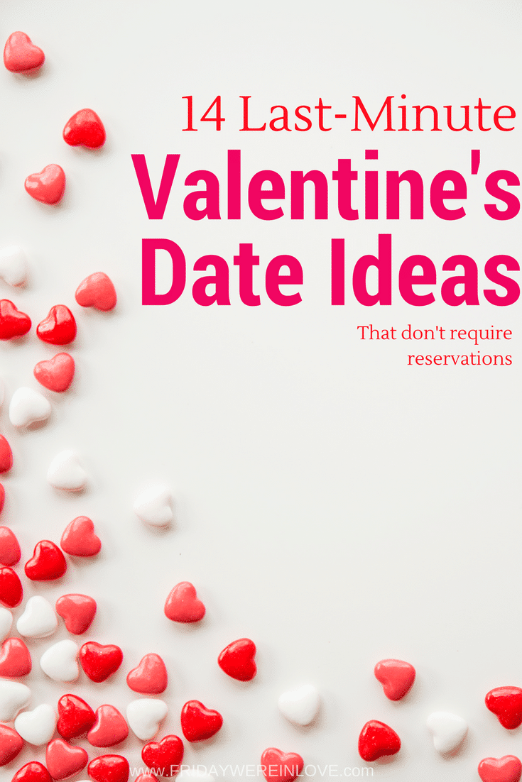 14 Last Minute Valentineu0027s Day Date Ideas That Donu0027t Require Reservations