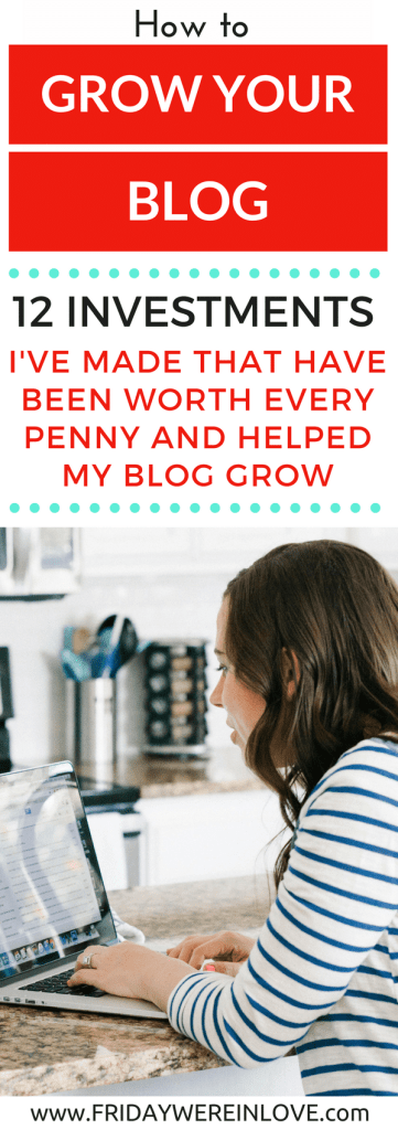 How to Grow Your Blog- 12 Business Investments I've made that have grown my online business and taken it to the next level
