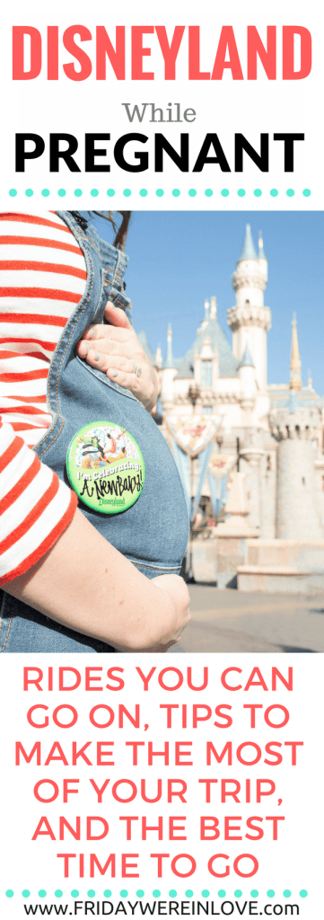 Disneyland Pregnant: Disneyland rides you can go on, tips for making the most of the experience, and the best time while pregnant to visit Disneyland