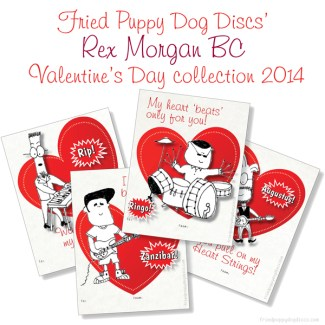 Valentine's Day Collection 2014 • Fried Puppy Dog Discs (Rex Morgan BC)