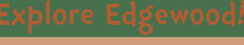 Explore Edgewood