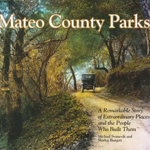 San Mateo County Parks: A Remarkable Story of Extraordinary Places and the People Who Built Them