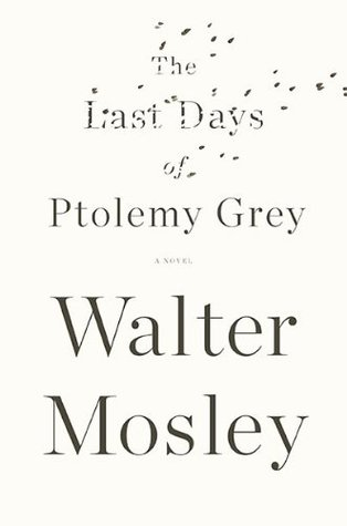 Book cover: The Last Days of Ptolemy Grey by Walter Mosley