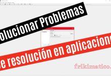 Solucionar problemas de resolución en aplicaciones