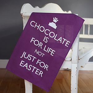 Chocolate is for life tea towel