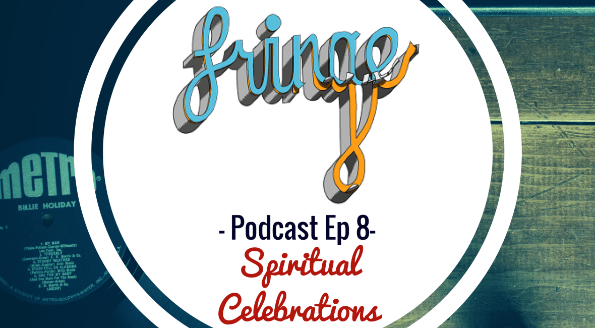 Podcast Ep 8 - Spiritual Celebrations & Traditions