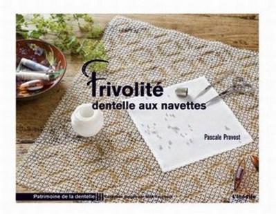 Frivolité dentelle aux navettes - Pascale Provost