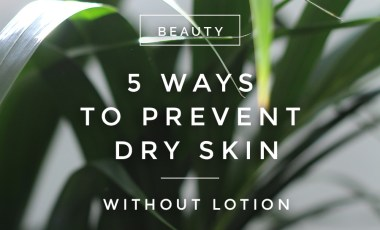 How To Prevent Dry Skin During Winter Without Lotion