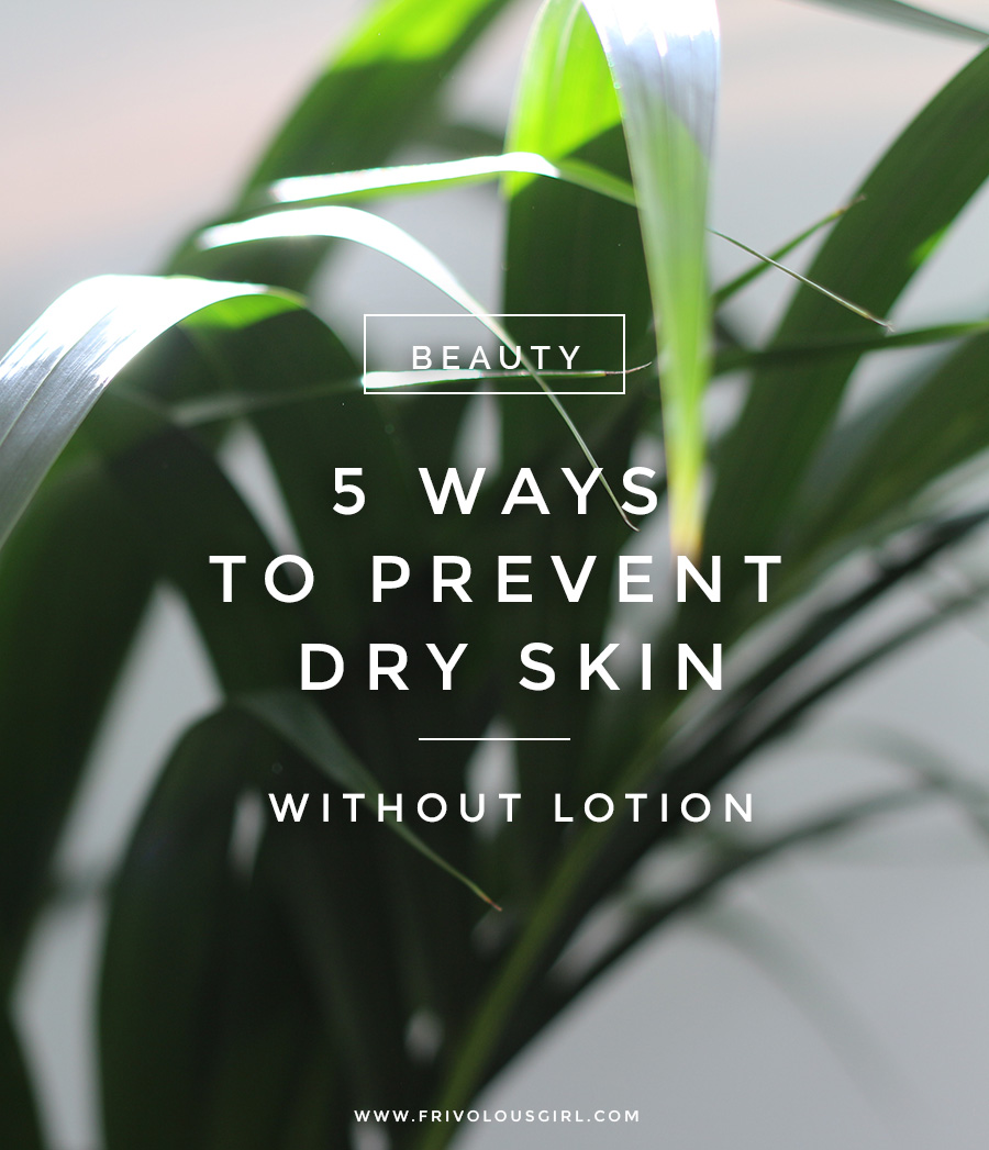 How To Prevent Dry Skin In The Winter Without the Use of Lotion