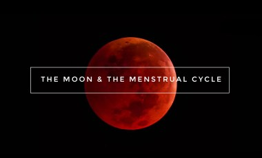 The Moon & The Menstrual Cycle