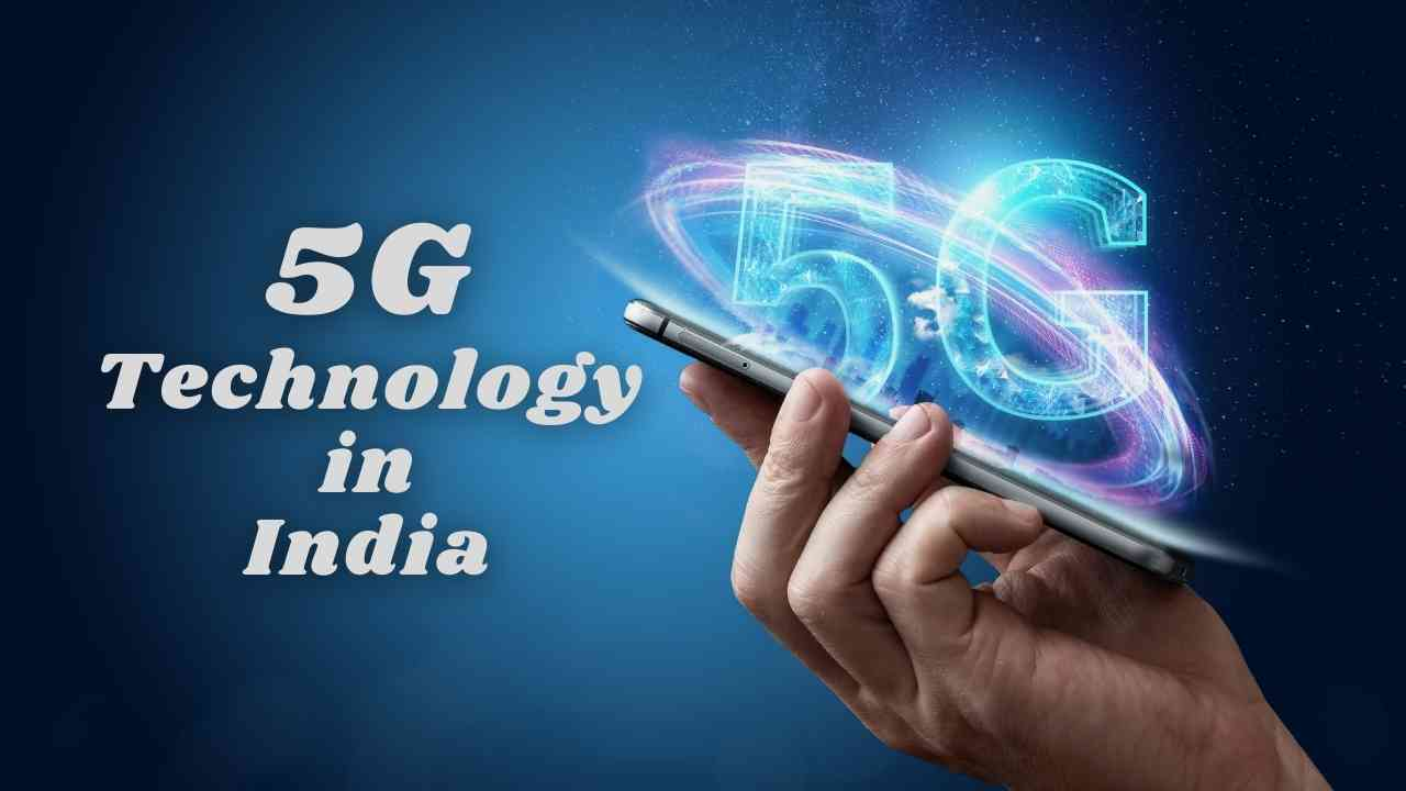 5G Technology in India: The Revolutionary Technology of 21st Century