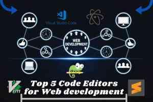 Top 5 Code Editors for Web Development in 2021