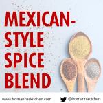 Mexican-style Spice Blend recipe From Anna's Kitchen (www.fromannaskitchen.com)