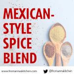 Mexican-style Spice Blend recipe From Anna's Kitchen (www.fromannaskitchen.com)