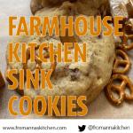 Farmhouse Kitchen Sink Cookies recipe From Anna's Kitchen (www.fromannaskitchen.com)