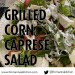 Grilled corn caprese salad recipe From Anna's Kitchen (www.fromannaskitchen.com)