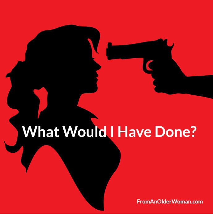 Woman with a gun to her head - What Would I have Done?