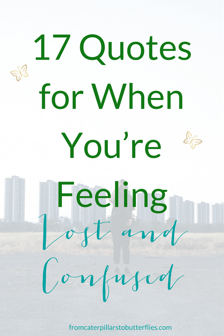 Confused About Life Quotes 17 Quotes For When You're Feeling Lost And Confused  From